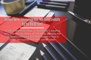small business woners destroy credibility are you